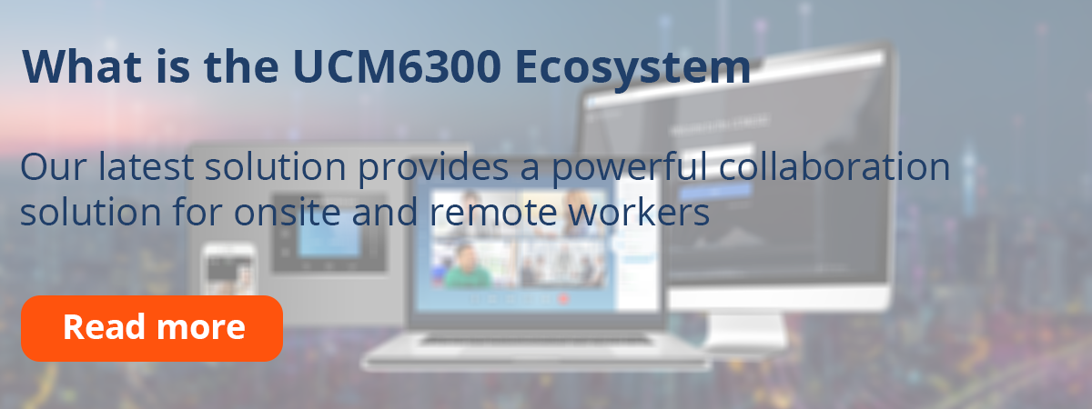 What is the UCM6300 Ecosystem Blog Post